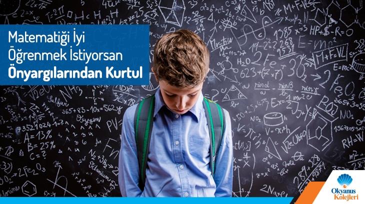 Matematiği İyi Öğrenmek İstiyorsan Önyargılarından Kurtul