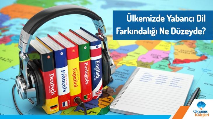 Ülkemizde Yabancı Dil Farkındalığı Ne Düzeyde ?