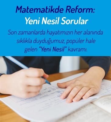 Matematikte Reform: Yeni Nesil Sorular