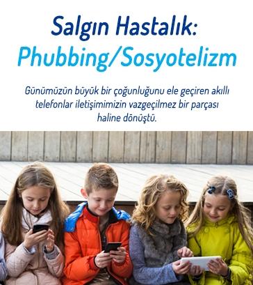 Salgın Hastalık: Phubbing/Sosyotelizm
