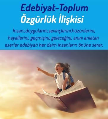Edebiyat -Toplum -Özgürlük İlişkisi…