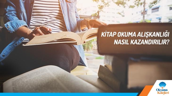 Kitap Okuma Alışkanlığı Nasıl Kazandırılır