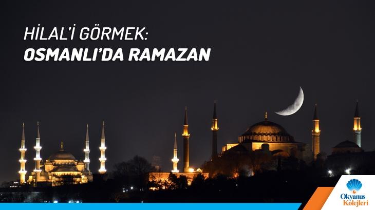 Hilal'i Görmek: Osmanlı'da Ramazan