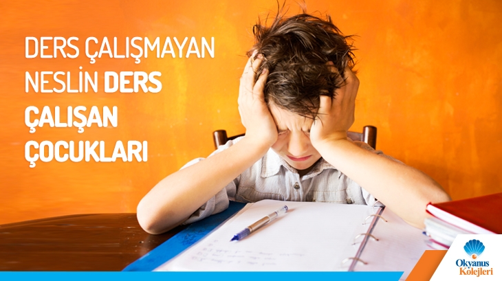 Ders Çalışmayan Neslin Ders Çalışan Çocukları