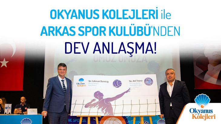 Okyanus Kolejleri ile Arkas Spor Kulübü'nden Dev Anlaşma