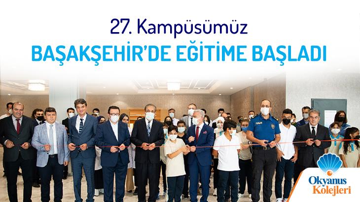 27. Kampüsümüz Başakşehir'de Eğitime Başladı