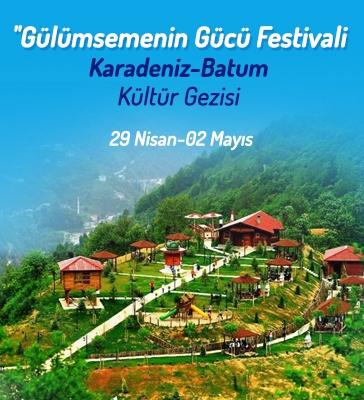 Gülümsemenin Gücü Festivali Karadeniz - Batum kültür gezisi