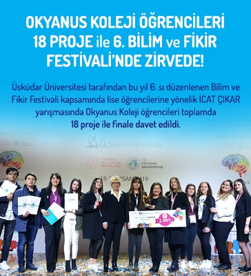 Okyanus Koleji Öğrencileri 18 Proje ile 'Üsküdar Üniversitesi 6. Bilim ve Fikir Festivali' nde Zirvede!