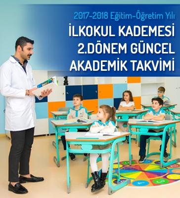 2017-2018 Eğitim-Öğretim Yılı İlkokul Kademesi 2.Dönem Güncel Akademik Takvimi