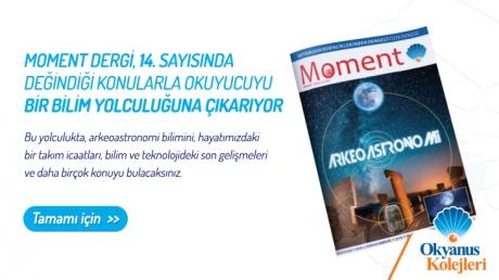 Moment Dergi, 14. Sayısında Değindiği Konularla Okuyucuyu Bir Bilim Yolculuğuna Çıkarıyor