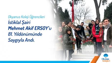 Okyanus Koleji Öğrencileri İstiklal Şairi Mehmet Akif ERSOY'u 81. Yıldönümünde Saygıyla Andı