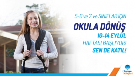 5, 6 ve 7. Sınıflar için Okula Dönüş 10-14 Eylül Haftası Başlıyor! Sen de Katıl!