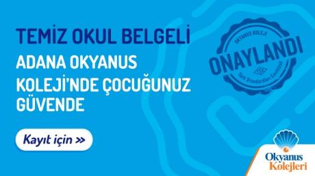 Temiz Okul Belgeli Adana Okyanus Koleji'nde Çocuğunuz Güvende