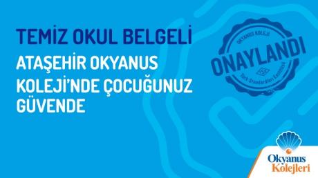 Temiz Okul Belgeli Ataşehir Okyanus Koleji'nde Çocuğunuz Güvende