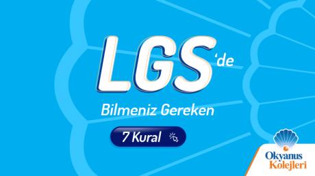 LGS Öncesi Bilmeniz Gereken Tüm Kurallar