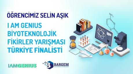 Öğrencimiz Selin Aşık I Am Genius Biyoteknolojik Fikirler Yarışması Türkiye Finalisti
