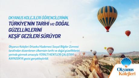 Okyanus Kolejleri Öğrencilerinin, Türkiye'nin Tarihi ve Doğal Güzelliklerini Keşif Gezileri Sürüyor