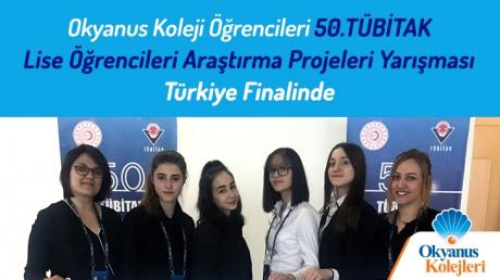 Okyanus Koleji Öğrencileri 50. TÜBİTAK Lise Öğrencileri Araştırma Projeleri Yarışması Türkiye Finalinde