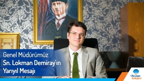 Genel Müdürümüz Sn. Lokman Demiray'ın Yarıyıl Mesajı