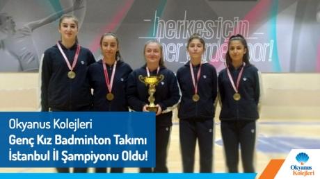 Okyanus Kolejleri Genç Kız Badminton Takımı İstanbul İl Şampiyonu OIdu!